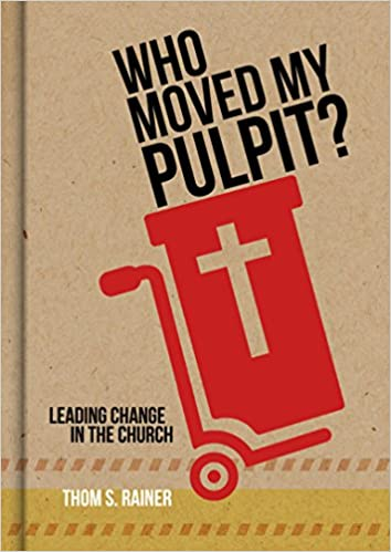 Who Moved My Pulpit Book Cover for church leadership books